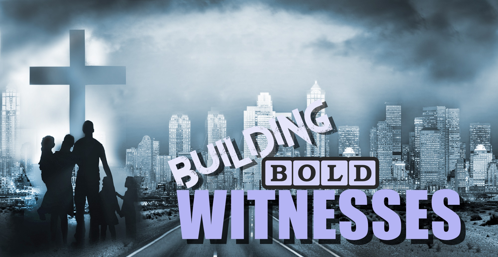 BUILDING BOLD WITNESSES