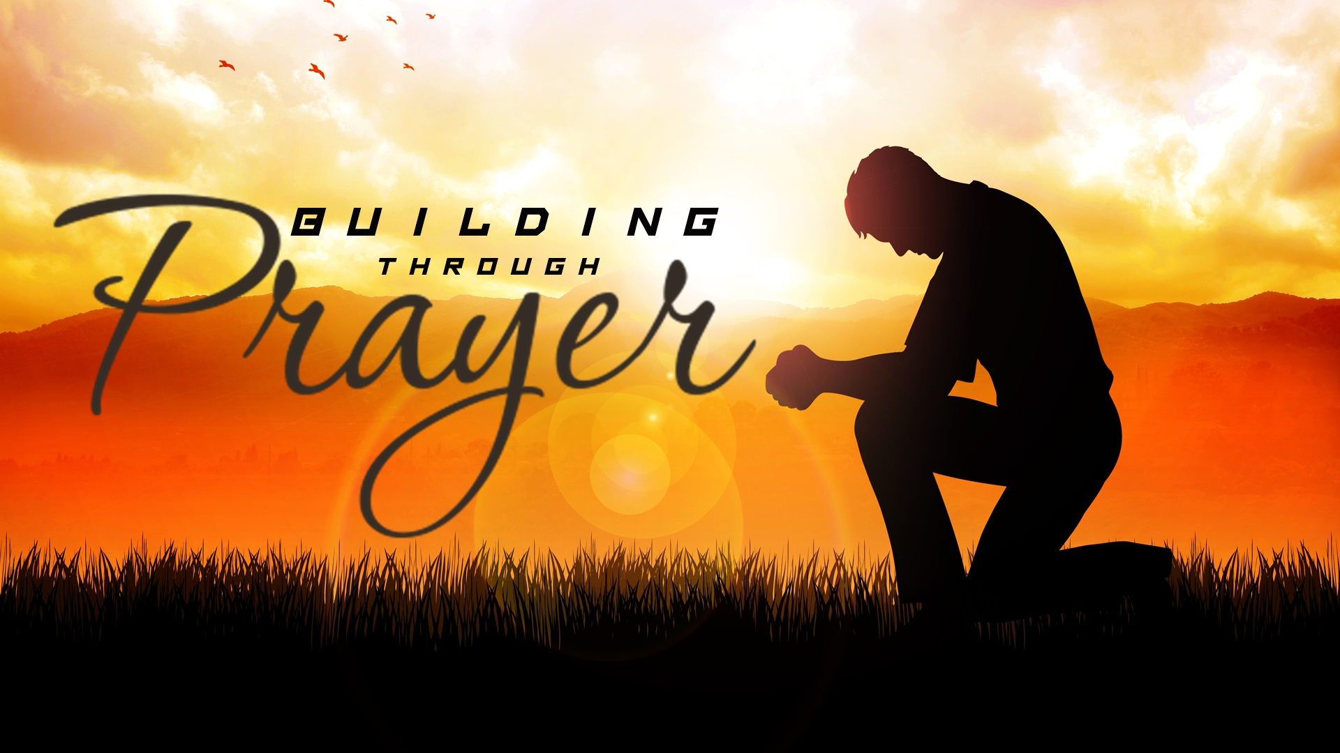 BUILDING THROUGH PRAYER