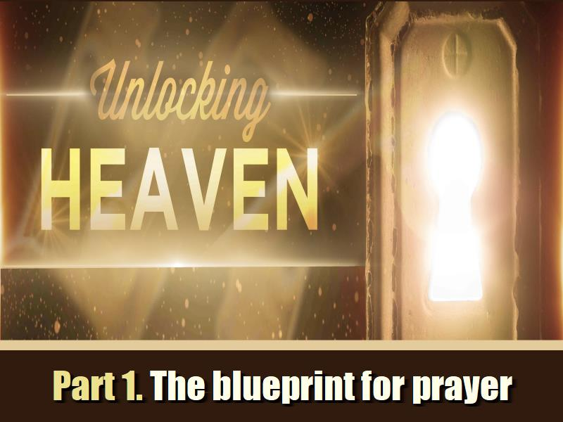 The blueprint for prayer